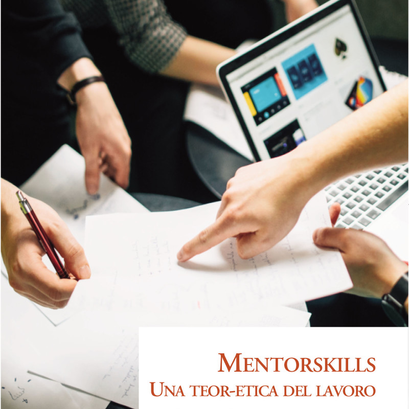 Mentorskills. Una teor-etica del lavoro
